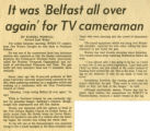 it was 'Belfast all over again' for TV cameraman