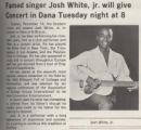 Famed singer Josh White Jr. will give Concert in Dana Tuesday night at 8