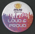 "PFLAG Winston-Same ""loud & proud"" button"