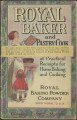 Royal baker and pastry cook : a manual of practical receipts for home baking and cooking