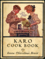 Karo cook book : being one hundred and twenty practical recipes for the use of Karo syrup