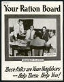 Your ration board - these folks are you neighbors...help Them help you!