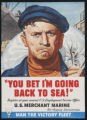 You bet I'm going back to sea! - U.S. Merchant Marine
