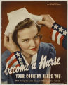 Become a nurse: your country needs you [1942]