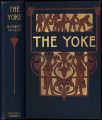 The yoke : a romance of the days when the Lord redeemed the children of Israel from the bondage of...