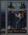 In the Oregon country : out-doors in Oregon, Washington, and California, together with some...