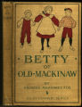 Betty of old Mackinaw [binding]