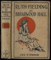 Ruth Fielding at Briarwood Hall, or, Solving the campus mystery [binding]