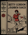 Betty Gordon at Rainbow Ranch, or, Cowboy Joe's secret [binding]