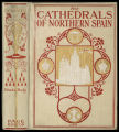 The cathedrals of northern Spain : their history and their architecture; together with much of...