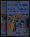 The motor maids in fair Japan [binding]