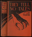 They tell no tales [binding]