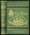 An old world as seen through young eyes, or, Travels around the world [binding]