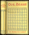 Our Bessie [binding]