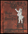 Brave little goose-girl : little stories for little folks [binding]