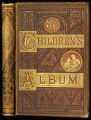 The children's album of pictures and stories [binding]