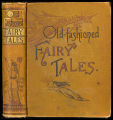 Old-fashioned fairy tales [binding]