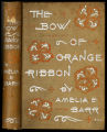 The bow of orange ribbon : a romance of New York [binding]
