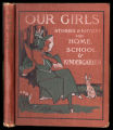 Our girls : a selected series of entertaining stories and rhymes for home, school, and...